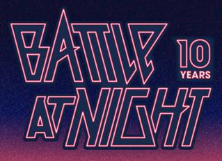 Battle at Night 2018 - 10 Years Anniversary Edition                            Samstag, 24. März 17: