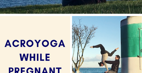 Acroyoga while Pregnant Series: Month by Month