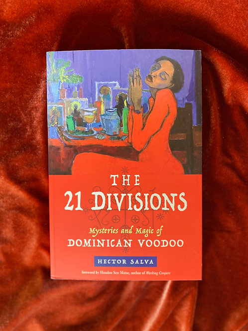 The 21 Divisions, Mysteries and Magic of Dominican Voodoo