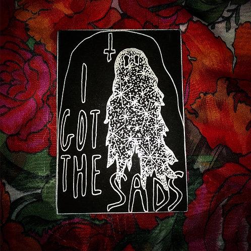 I Got The Sads