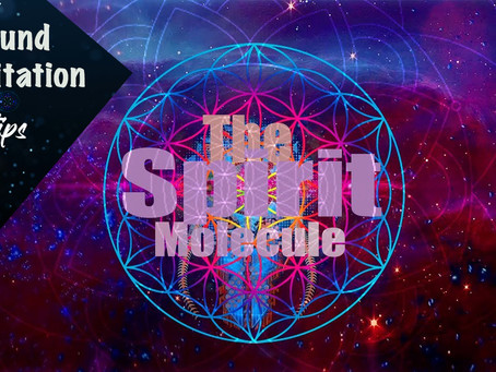 Supercharge The Spirit Molecule - Sonic Geometry & Meditation