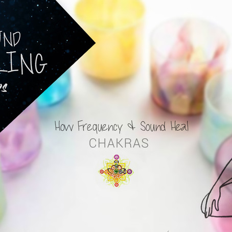 How Frequency & Sound Heal The Chakra's