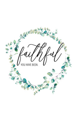 faithful you have been