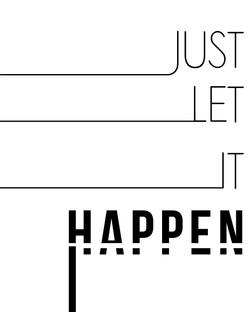 just let it happen