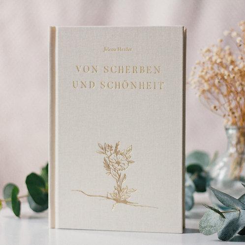 VON SCHERBEN UND SCHÖNHEIT - Poesiebuch (gebunden)