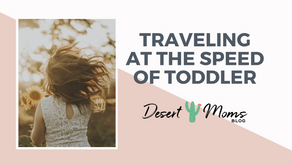Traveling at the Speed of Toddler