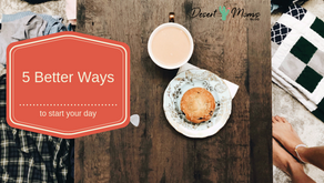 Some Days I Dread Getting Out of Bed: 5 Better Ways to Start Your Day