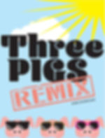 Three Pigs Remix Graphic.JPG