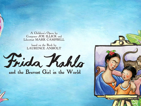 """""""Frida Kahlo and the Bravest Girl in the World"""" - World Premiere"""