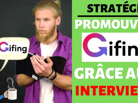 10 bonnes raisons de faire des interviews pour promouvoir Gifing