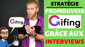 Interview pour promouvoir gifing