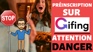 préinscription sur Gifing attention
