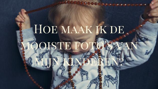 3 Simpele Tips Hoe Maak Ik Mooie Fotos Van Mijn Kinderen