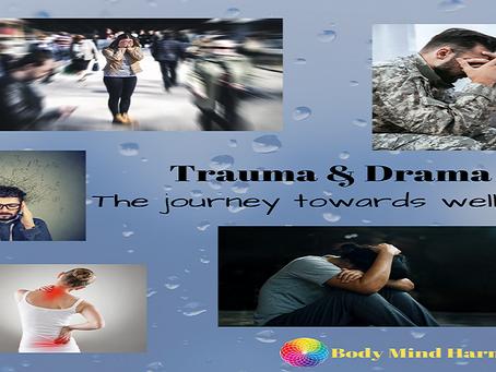 Trauma & Drama ~ the journey towards wellness