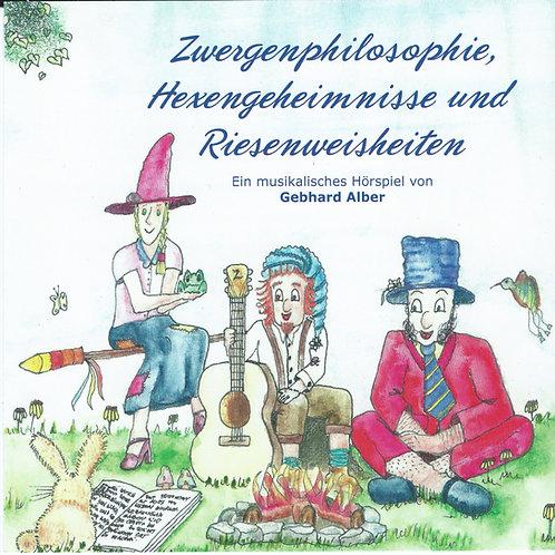 """CD """"Zwergenphilosophie, Hexengeheimnisse und Riesenweisheiten"""" (2013)"""
