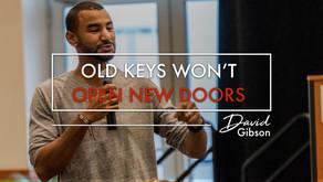 Old Keys Won't Open New Doors