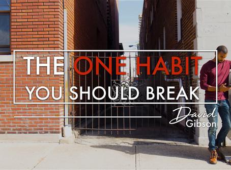 The One Habit You Should Break