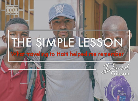 The Simple Lesson: What traveling to Haiti helped me remember