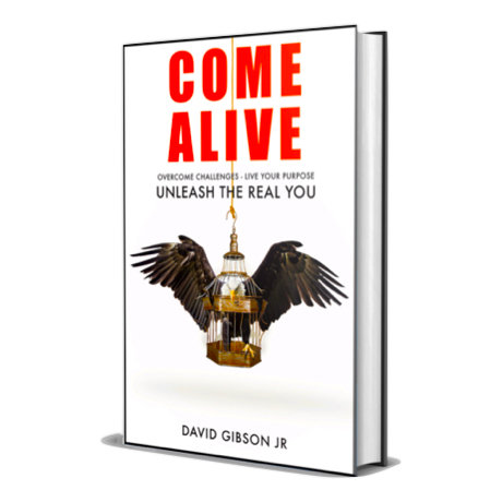 Come Alive: Overcome Challenges. Live Your Purpose. Unleash The Real You