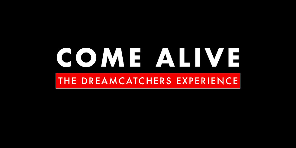 COME ALiVE 2020: THE DREAMCATCHERS EXPERiENCE