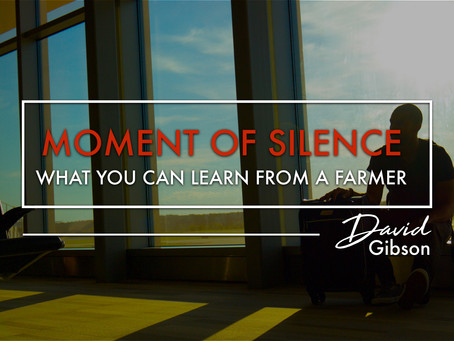 Moment of Silence: What you can learn from a farmer