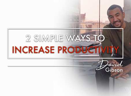 2 Simple Ways To Increase Productivity