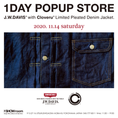 1DAY POP UP STORE. 【J.W.DAVIS Japan × Cloveru Limited Pleated Denim Jacket. (Split-Back)】