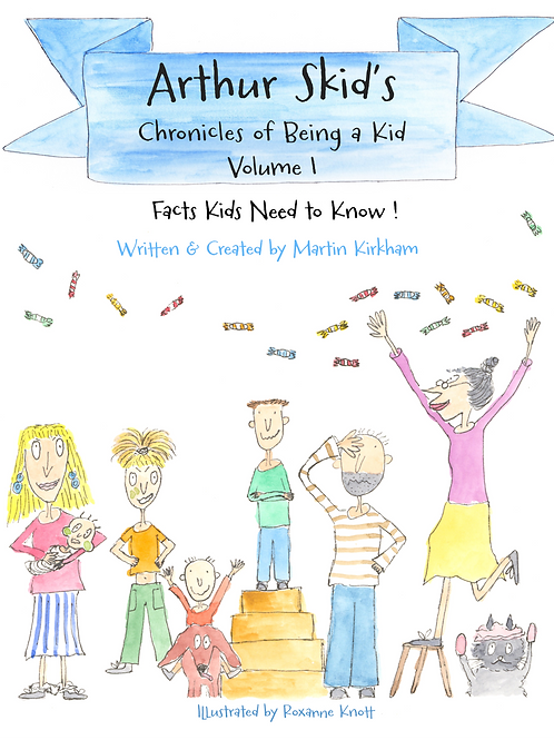 Arthur Skid's Chronicles Of Being a Kid - Volume 1 : Facts Kids Need To Know