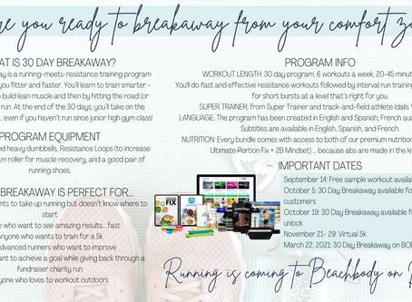 Ready to Run? 30 Day Breakaway is Coming!