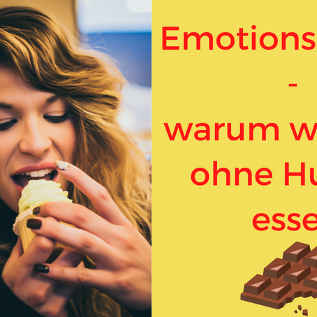 Emotionshunger | Warum wir auch ohne Hunger essen