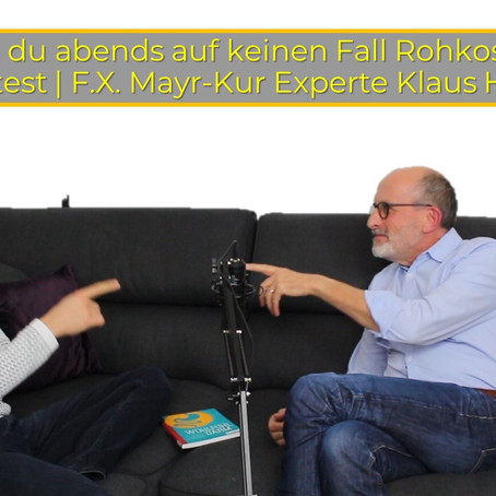 Warum du abends auf keinen Fall Rohkost essen solltest | F.X. Mayr-Kur Experte Klaus Heid