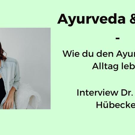 Wie du den Ayurveda im Alltag lebst | Interview mit Dr. Alina Hübecker