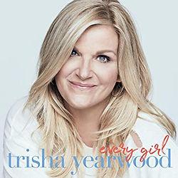 Trisha Yearwood Every Girl.jpg