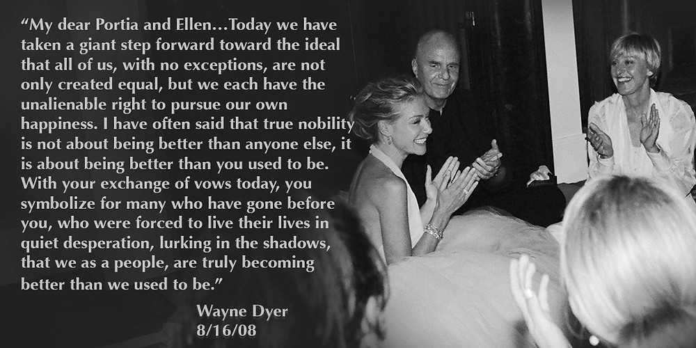 Wayne Dyer's beautiful words as he officiated the wedding of Portia de Rossi and Ellen DeGeneres 10 years ago.