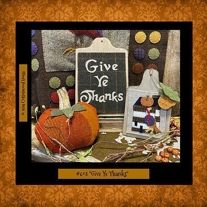 "NEW!  #603 ""Give Ye Thanks"" KIT"
