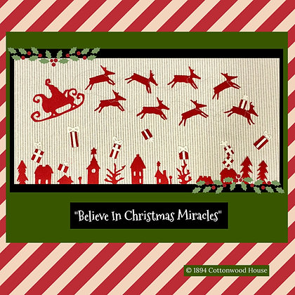 "NEW!  #617 ""Believe In Christmas Miracles"""