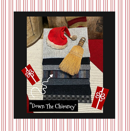 """NEW!  """"Down The Chimney"""""""