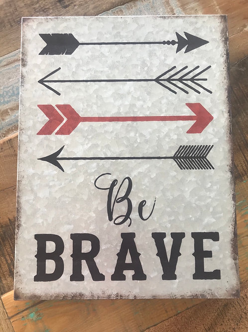Be Brave - tin wall hanging