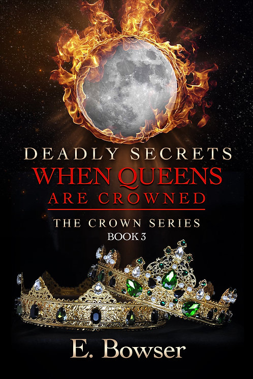 Deadly Secrets When Queens Are Crowned The Crown Series Book 3