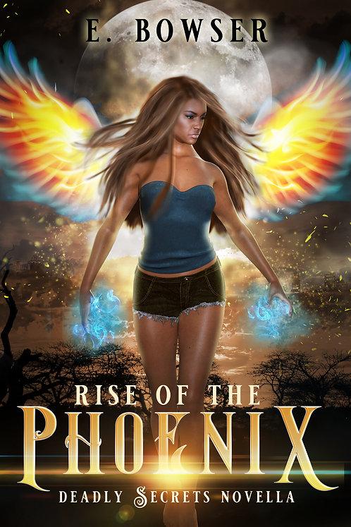Rise Of the Phoenix Deadly Secrets Novella