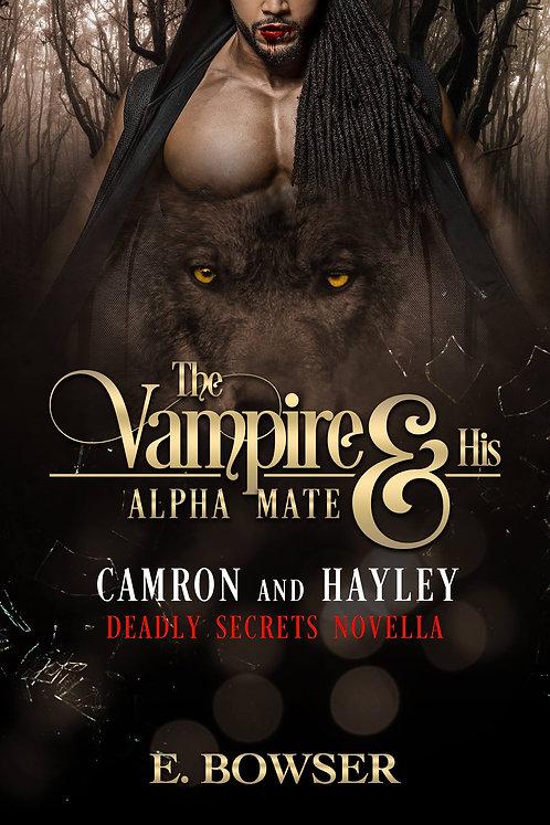 The vampire and His Vampire Mate Deadly Secrets Novella