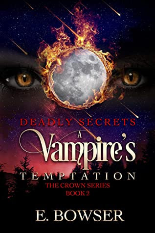 Deadly Secrets A Vampire's Temptation The Crown Series Book 2