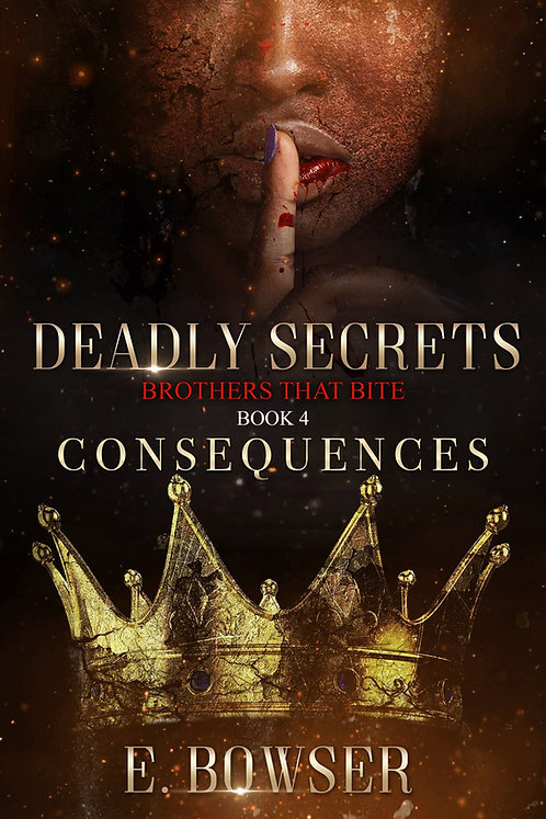 Deadly Secrets Consequences Brothers that Bite Book 4