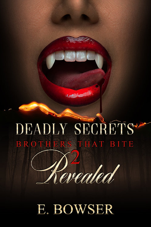 Deadly Secrets Revealed Brothers that Bite Book 2
