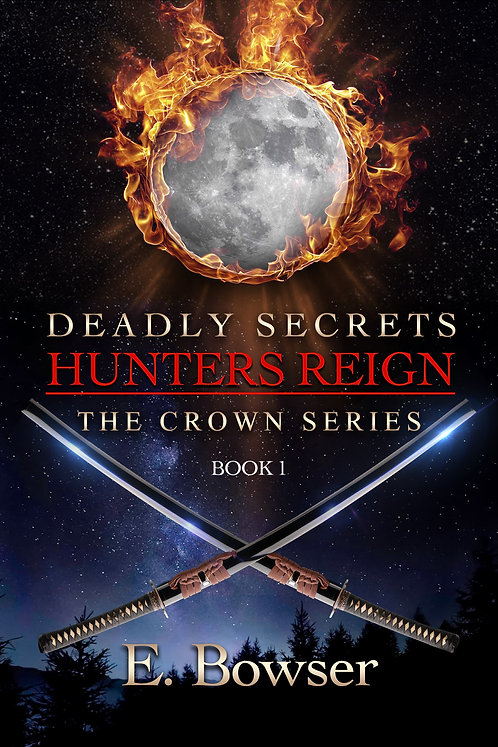 Deadly Secrets Hunters Reign The Crown Series Book 1