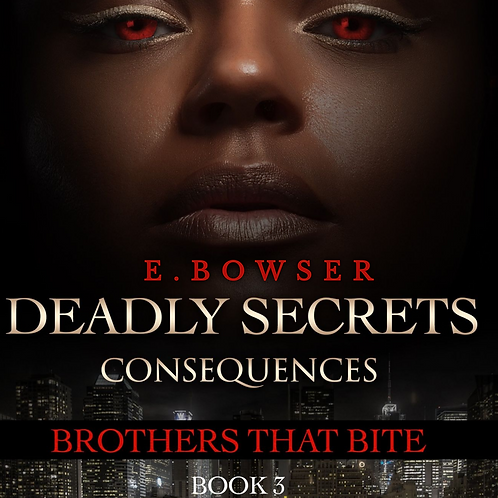 Deadly Secrets Consequences Brothers That Bite Book 3