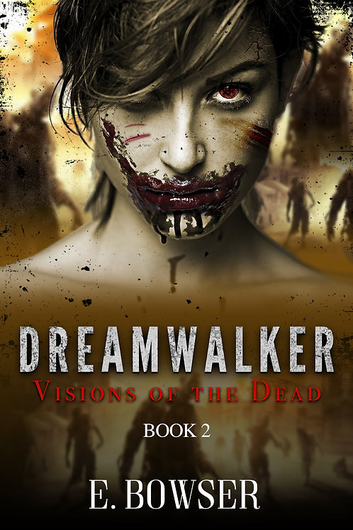 Dream Walker Visions Of The Dead Book 2