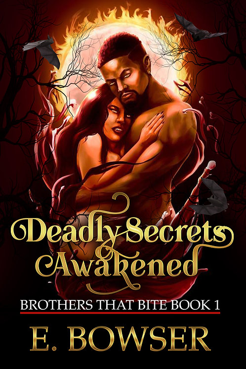 Deadly Secrets Awakened Brothers that Bite Book 1