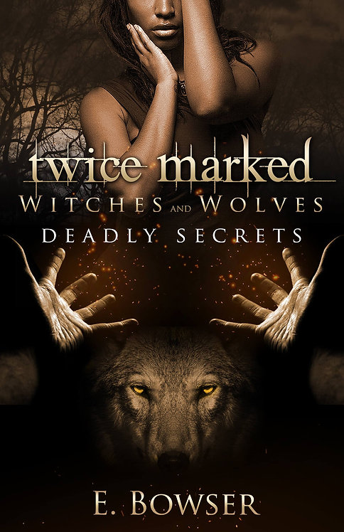 Twice Marked Witches and Wolves Deadly Secrets Novella