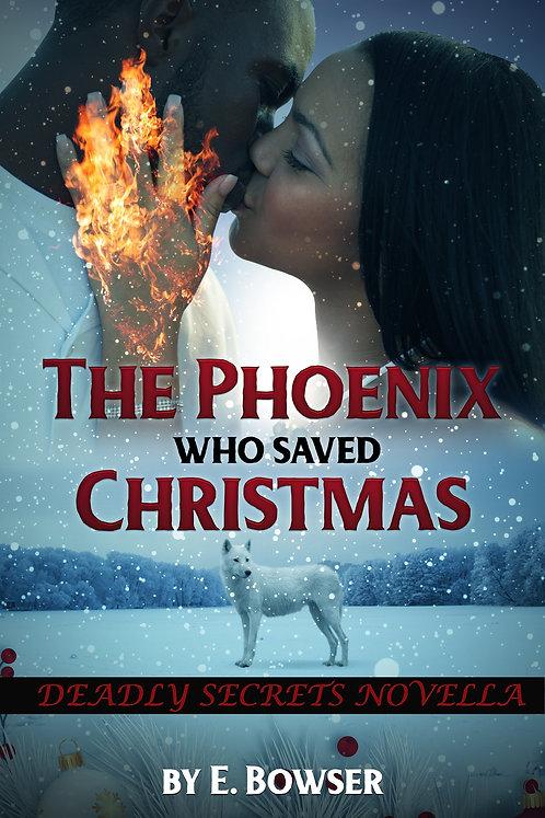 The Phoenix Who Saved Christmas Deadly Secrets Novella